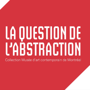 Exposition La question de l'abstraction